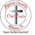 Old Paths Baptist Church of Abilene